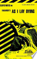 CliffsNotes on Faulkner's As I Lay Dying