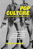 link to Pop culture and the dark side of the American dream : con men, gangsters, drug lords, and zombies in the TCC library catalog