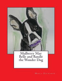 Mulberry May Belle and Bandit the Wonder Dog