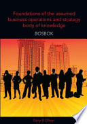 Foundations of the Assumed Business Operations and Strategy Body of Knowledge  BOSBOK