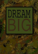Journal For Boys Dream Big Inspirational Boys Journal