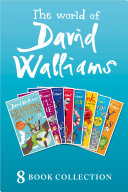 The World of David Walliams: 8 Book Collection (The Boy in the Dress, Mr Stink, Billionaire Boy, Gangsta Granny, Ratburger, Demon Dentist, Awful Auntie, Grandpa's Great Escape) Pdf/ePub eBook