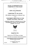 Views and Estimates of Committees of the House  together with Supplemental and Minority Views  on the Congressional Budget for Fiscal Year