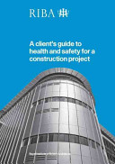 A Client s Guide to Health and Safety for a Construction Project Book