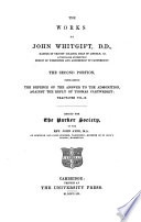 The Works of John Whitgift  D  D   Master of Trinity College  Dean of Lincoln   c  Afterwards Successively Bishop of Worcester and Archbishop of Canterbury Book