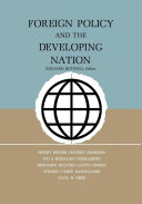 Foreign policy and the developing nation / Richard Butwell, editor ; Henry Bienen [and others]
