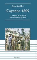 Pdf Cayenne 1809. La conquête de la Guyane par les Portugais du Brésil Telecharger