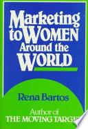 Marketing to Women Around the World