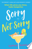 """Sorry Not Sorry: The perfect laugh out loud romantic comedy"" by Sophie Ranald"