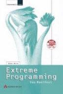Extreme Programming: die revolutionäre Methode für ...