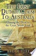 The Lost Dutch Claim To Australia