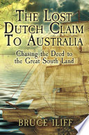 The Lost Dutch Claim To Australia