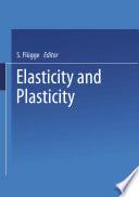 Elasticity and Plasticity   Elastizit  t und Plastizit  t