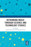 Rethinking Music through Science and Technology Studies