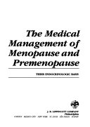 The Medical Management of Menopause and Premenopause