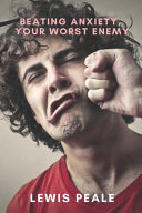 Beating Anxiety  Your Worst Enemy
