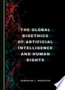The Global Bioethics of Artificial Intelligence and Human Rights