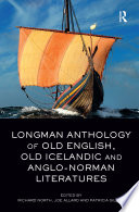 Longman Anthology of Old English  Old Icelandic  and Anglo Norman Literatures