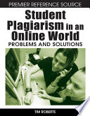 Student Plagiarism in an Online World  Problems and Solutions