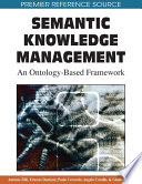 Semantic Knowledge Management: An Ontology-Based Framework