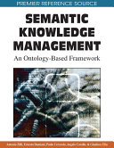 Semantic Knowledge Management  An Ontology Based Framework