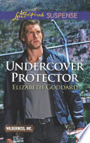 Undercover Protector  Mills   Boon Love Inspired Suspense   Wilderness  Inc   Book 2
