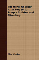 The Works of Edgar Allan Poe  Vol X  Essays   Criticism and Miscellany