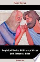 Empirical Verity  Utilitarian Virtue and Temporal Bliss