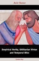 Empirical Verity, Utilitarian Virtue and Temporal Bliss Pdf/ePub eBook