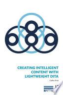 Creating Intelligent Content With Lightweight Dita