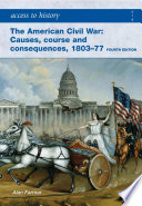 Access To History The American Civil War Causes Courses And Consequences 1803 1877 4th Ed