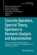Concrete Operators  Spectral Theory  Operators in Harmonic Analysis and Approximation