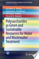 Polysaccharides as a Green and Sustainable Resources for Water and Wastewater Treatment