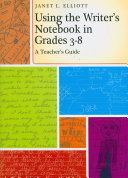 Using the Writer's Notebook in Grades 3-8