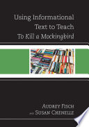 Using Informational Text To Teach To Kill A Mockingbird