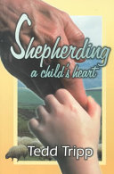 Shepherding a Child s Heart Book PDF