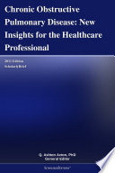Chronic Obstructive Pulmonary Disease  New Insights for the Healthcare Professional  2011 Edition