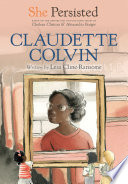 She Persisted  Claudette Colvin