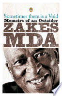 """Sometimes there is a Void: Memoirs of an Outsider"" by Zakes Mda"