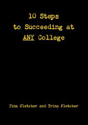 Ten Steps to Succeeding at ANY College