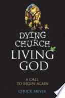 Dying Church Living God