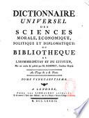 Dictionnaire universel des sciences morale, économique, politique et diplomatique; ou Bibliothèque de l'homme-d'Etat et du citoyen