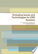 Emerging Issues and Technologies for ERP Systems