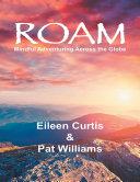 Roam: Mindful Adventuring Across the Globe [Pdf/ePub] eBook