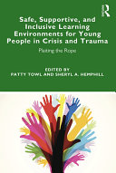 Safe  Supportive  and Inclusive Learning Environments for Young People in Crisis and Trauma