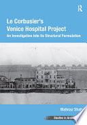 Le Corbusier S Venice Hospital Project
