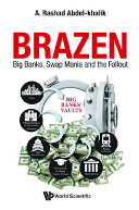 Brazen: Big Banks, Swap Mania And The Fallout ebook