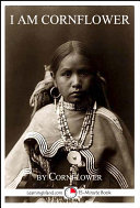 I am Cornflower: The Story of a White Mountain Apache Girl Pdf/ePub eBook
