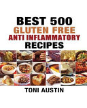 500 Best Gluten Free Anti   Inflammatory Recipes