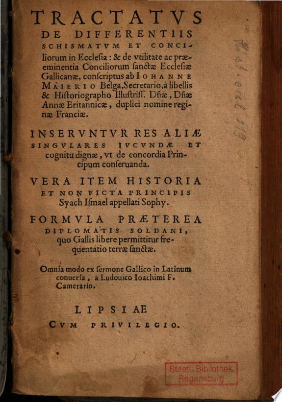 Tractatus de differentiis schismatum et conciliorum in ecclesia et de utilitate ac praeeminentia conciliorum sanctae ecclesiae gallicanae
